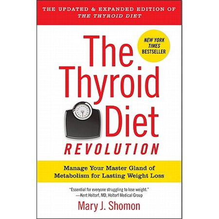 The Thyroid Diet Revolution : Manage Your Master Gland of Metabolism for Lasting Weight