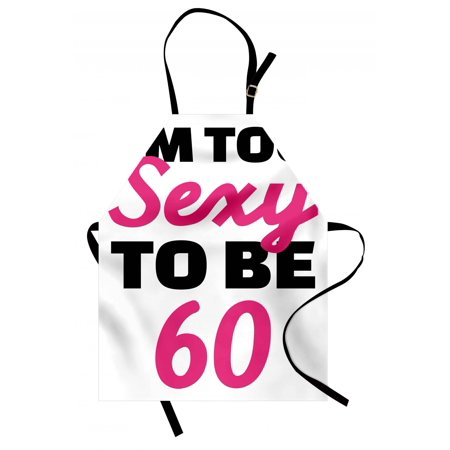 60th Birthday Apron Hot Party Theme I am Too Sexy To Be 60 Years Old Hand Written Quote, Unisex Kitchen Bib Apron with Adjustable Neck for Cooking Baking Gardening, Hot Pink and Black, by Ambesonne](Theme For 60th Birthday)