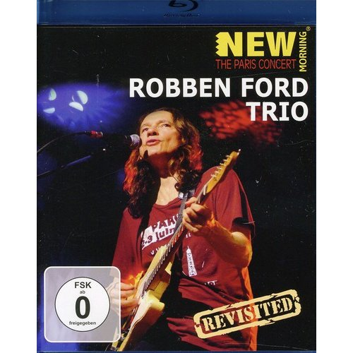 Robben Ford Trio: New Morning - The Paris Concert (Revisited) (Blu-ray)