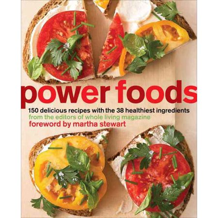 Power Foods: 150 Recipes With the 38 Healthiest Ingredients