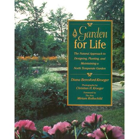 Temperate Garden (A Garden for Life : The Natural Approach to Designing, Planting, and Maintaining a North Temperate Garden )