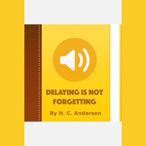 Delaying Is Not Forgetting - Audiobook