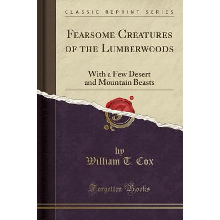 Fearsome Creatures of the Lumberwoods : With a Few Desert and Mountain Beasts (Classic - Fearsome Faces
