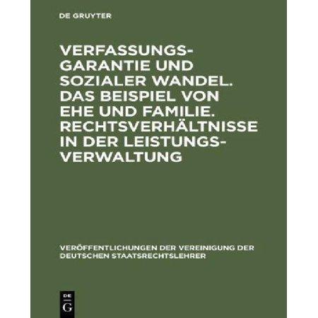 Verfassungsgarantie Und Sozialer Wandel  Das Beispiel Von Ehe Und Familie  Rechtsverhaltnisse In Der Leistungsverwaltung