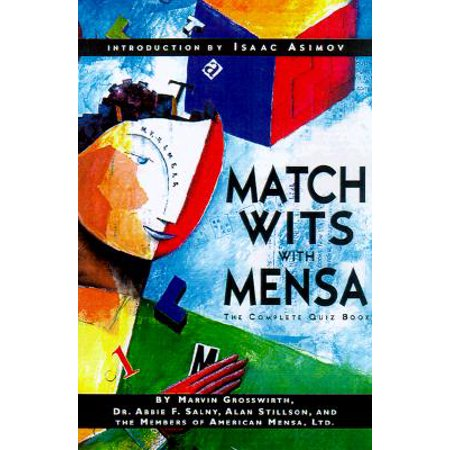 Match Wits With Mensa : The Complete Quiz Book
