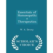 Essentials of Homoeopathic Therapeutics - Scholar's Choice Edition