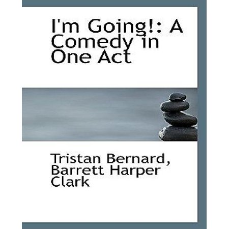 I'm Going!: A Comedy in One Act - image 1 of 1