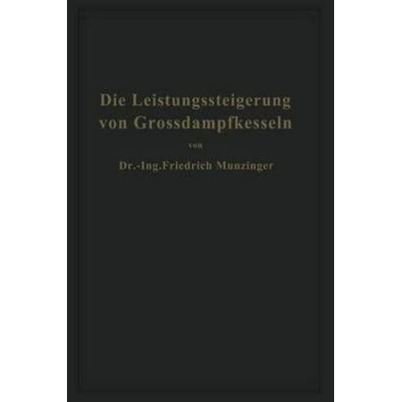 Die Leistungssteigerung Von Gro�dampfkesseln : Eine Untersuchung ï ...