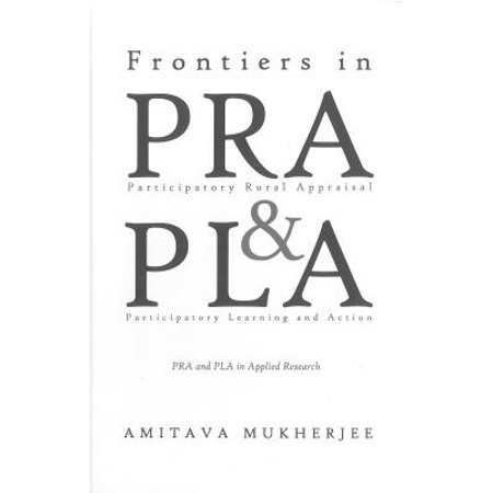 Frontiers In Participatory Rural Appraisal And Participatory Learning And Action  Pra And Pla In Applied Research