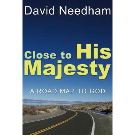 Close to His Majesty : A Road Map to God