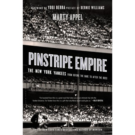 Pinstripe Empire : The New York Yankees from Before the Babe to After the Boss