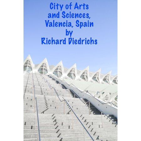 The City of Arts and Sciences, Valencia, Spain - eBook