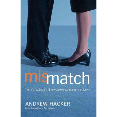 Mismatch: The Growing Gulf Between Women and Men
