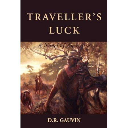 Travellers Luck  A Novel Of Australia