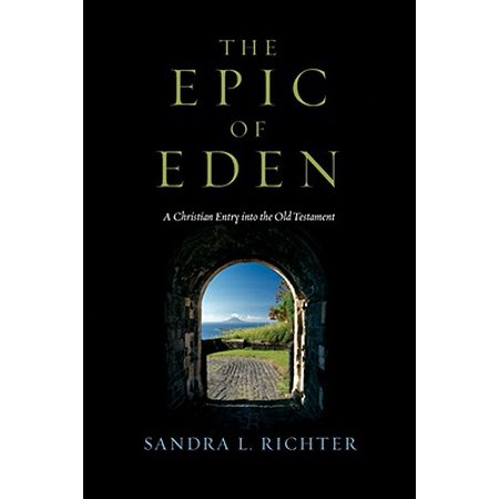The Epic of Eden : A Christian Entry Into the Old (Sundiata An Epic Of Old Mali Audio)