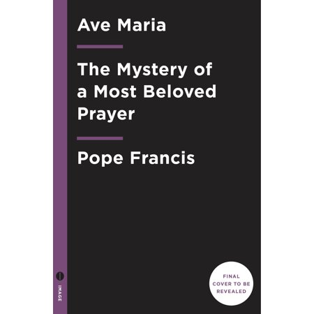 Ave Maria : The Mystery of a Most Beloved Prayer (Best Version Of Ave Maria)