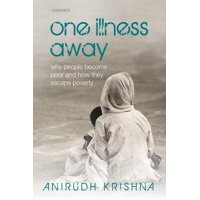 One Illness Away: Why People Become Poor and How They Escape Poverty (Paperback)