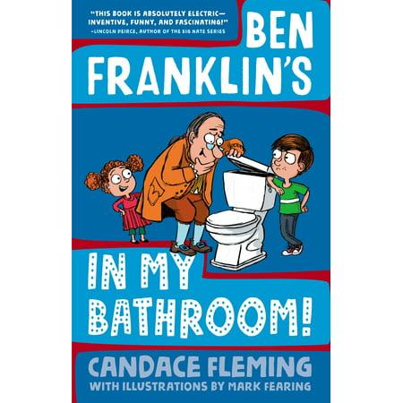 Ben Franklin's in My Bathroom! - Ben Franklin Kids