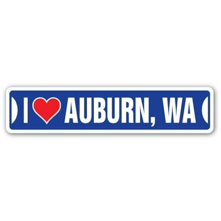 I LOVE AUBURN, WASHINGTON Street Sign wa city state us wall road ...