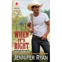 When It's Right : A Montana Men Novel