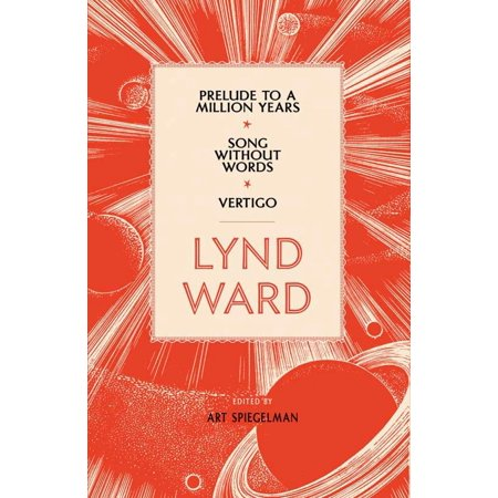 Lynd Ward: Prelude to a Million Years, Song Without Words, Vertigo (LOA #211) - eBook - Words To The Song This Is Halloween