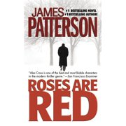Alex Cross Novels: Roses Are Red (Series #6) (Paperback)