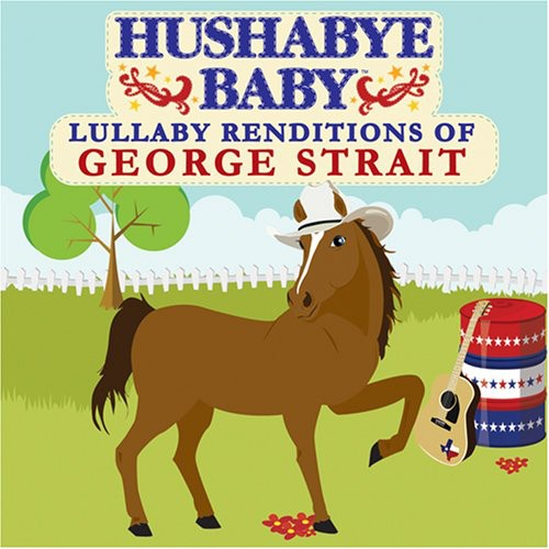 Hushabye Baby! - Country Lullaby Renditions of George Strait [CD]