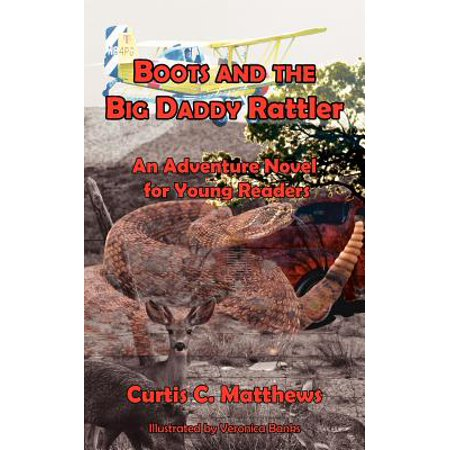 Boots and the Big Daddy Rattler : An Adventure Novel for Young (Big Daddy Boots)