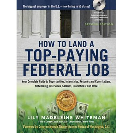How to Land a Top-Paying Federal Job : Your Complete Guide to Opportunities, Internships, Resumes and Cover Letters, Networking, Interviews, Salaries, Promotions, and More! - City Of Federal Way Jobs