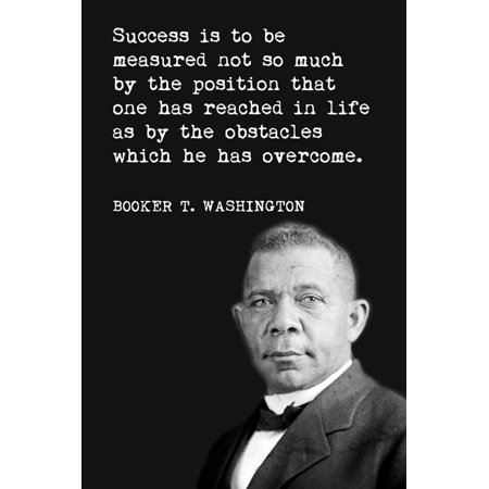 Booker T. Washington - Success Is To Be Measured, motivational classroom poster