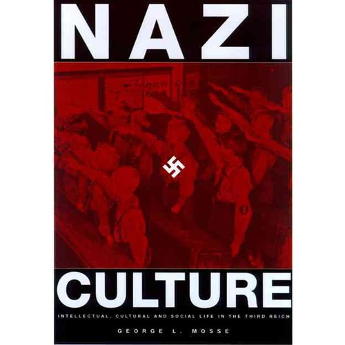 Nazi Culture: Intellectual, Cultural and Social Life in the Third Reich