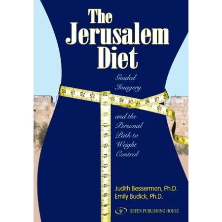 The Jerusalem Diet: Guided Imagery and the Personal Path to Weight - Control Diet