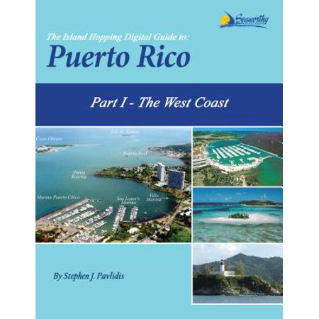 The Island Hopping Digital Guide To Puerto Rico - Part I - The West Coast -