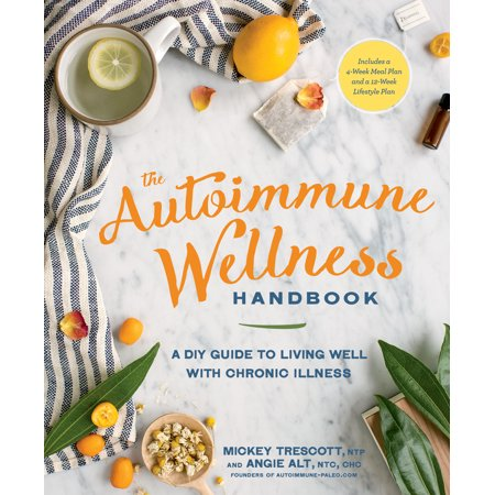 The Autoimmune Wellness Handbook : A DIY Guide to Living Well with Chronic Illness (Epic Mickey 2 Guide)
