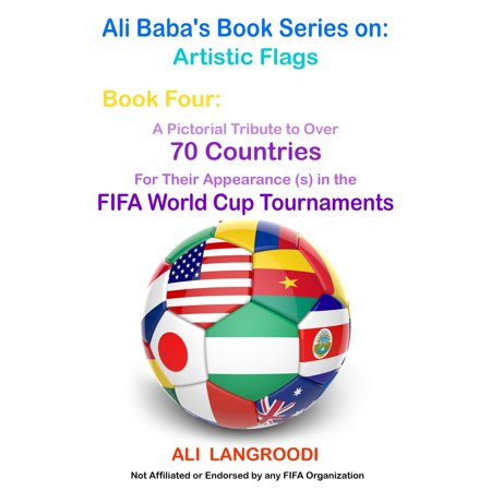 Series Tournament Bag (Ali Baba's Book Series on: Artistic Flags - Book Four: A Pictorial Tribute to Over 70 Countries for Their Appearance (s) in the FIFA World Cup Tournaments -)