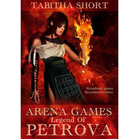 Legend Arena (Arena Games: Legend of Petrova -)