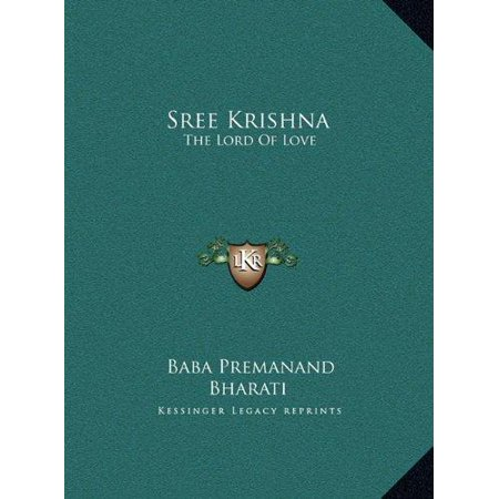 Sree Krishna: The Lord of Love: Part I and II (Large Print Edition)