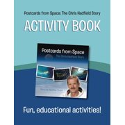 Postcards from Space : The Chris Hadfield Story: Activity Book