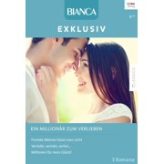 Bianca Exklusiv Band 299 - eBook