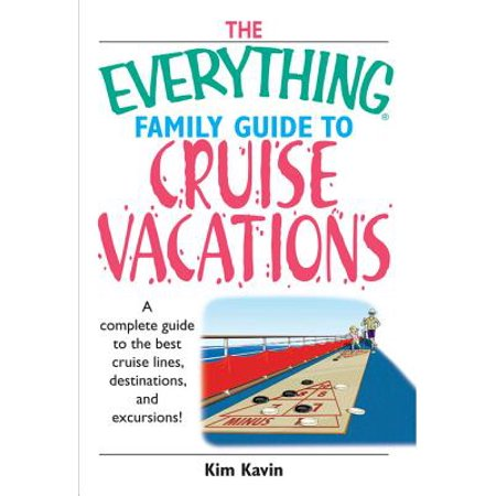 The Everything Family Guide To Cruise Vacations -