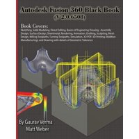 Autodesk Fusion 360 Black Book (V 2.0.6508) (Paperback)