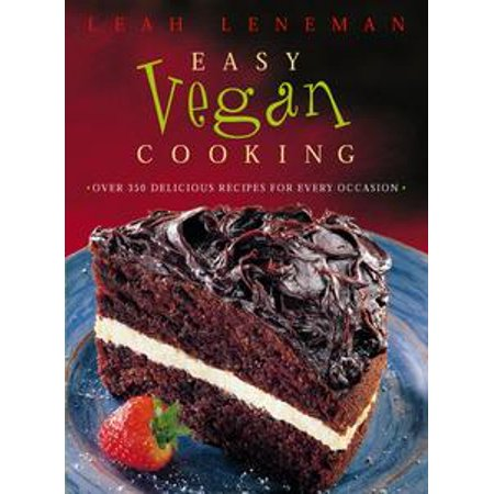 Easy Vegan Cooking: Over 350 delicious recipes for every ocassion -