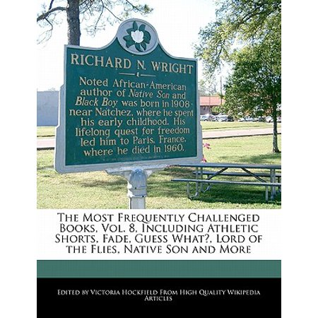 The Most Frequently Challenged Books, Vol. 8, Including Athletic Shorts, Fade, Guess What?, Lord of the Flies, Native Son and