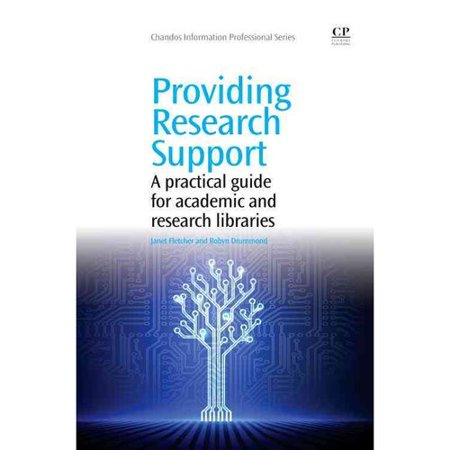 Providing Research Support  A Practical Guide For Academic And Research Libraries