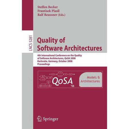 Quality Of Software Architectures Models And Architectures  4Th International Conference On The Quality Of Software Architectures  Qosa 2008  Karlsruhe  Germany  October 14 17  2008  Proceedings