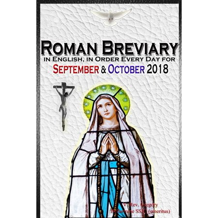 The Roman Breviary: in English, in Order, Every Day for September & October 2018 - eBook