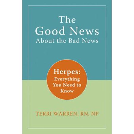 The Good News About the Bad News : Herpes: Everything You Need to