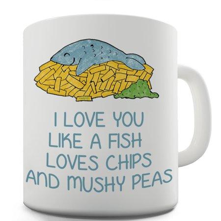 Love You Like Fish   Chips   Mushy Peas Funny Coffee Mug