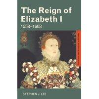 The Reign of Elizabeth I : 1558-1603
