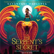 Kiranmala and the Kingdom Beyond #1: The Serpent's Secret - Audiobook